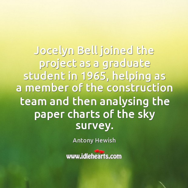 Image, Jocelyn bell joined the project as a graduate student in 1965, helping as a member