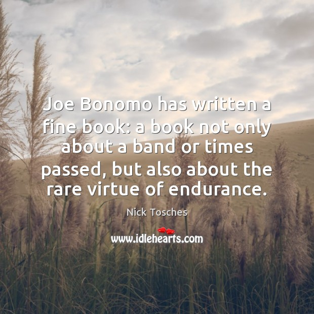 Joe Bonomo has written a fine book: a book not only about Nick Tosches Picture Quote