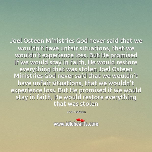 Image, Joel Osteen Ministries God never said that we wouldn't have unfair
