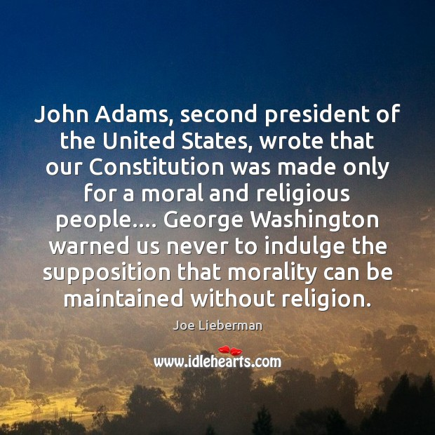 John Adams, second president of the United States, wrote that our Constitution Image