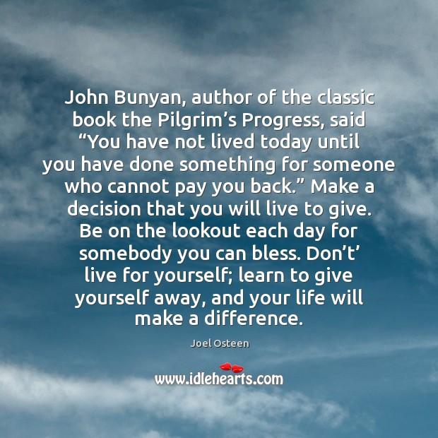"Image, John Bunyan, author of the classic book the Pilgrim's Progress, said """
