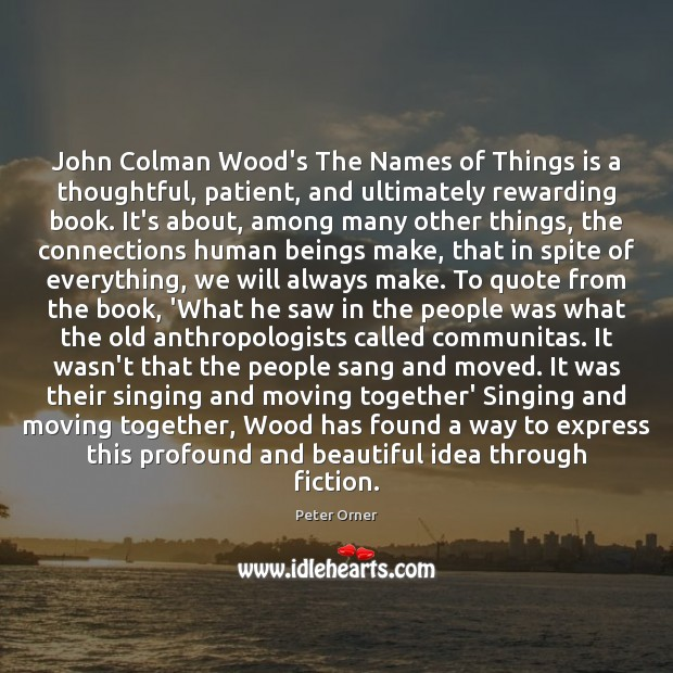 John Colman Wood's The Names of Things is a thoughtful, patient, and Image