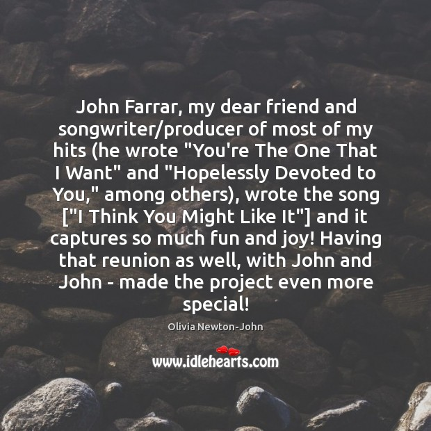 John Farrar, my dear friend and songwriter/producer of most of my Image