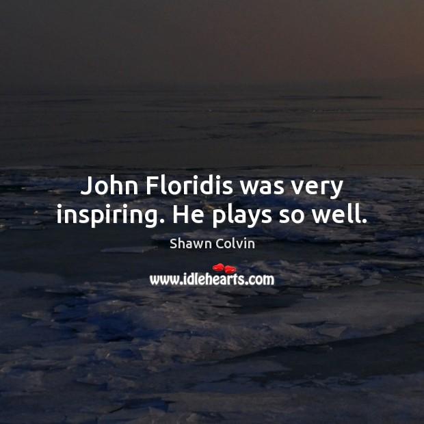 John Floridis was very inspiring. He plays so well. Image