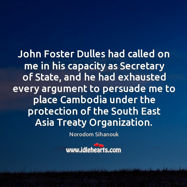 John foster dulles had called on me in his capacity as secretary of state Image