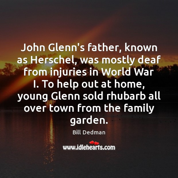 Image, John Glenn's father, known as Herschel, was mostly deaf from injuries in