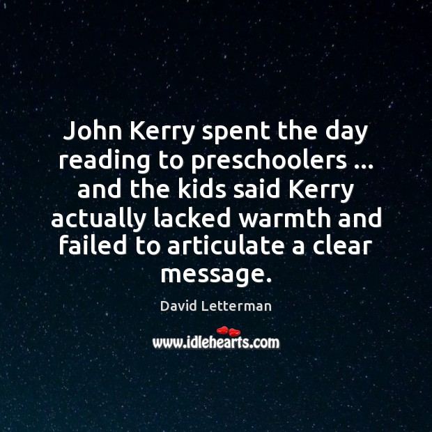 John Kerry spent the day reading to preschoolers … and the kids said Image