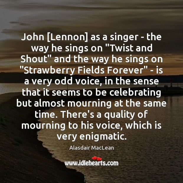 "Image, John [Lennon] as a singer – the way he sings on ""Twist"