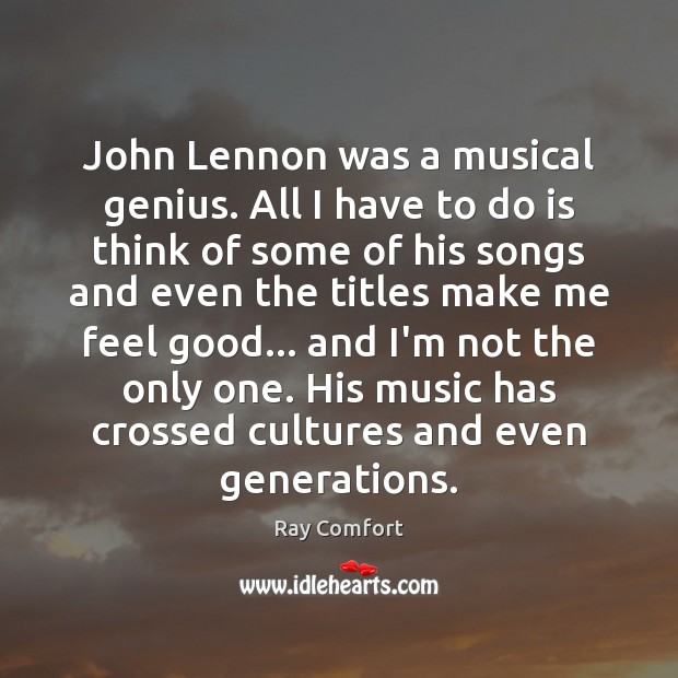 John Lennon was a musical genius. All I have to do is Image