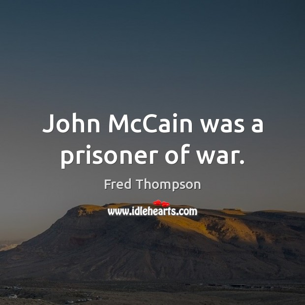 Image, John McCain was a prisoner of war.