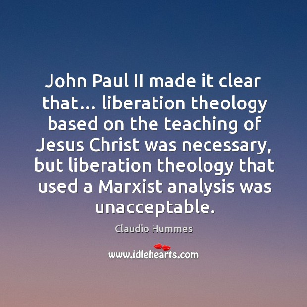 John paul ii made it clear that… liberation theology based on the teaching of.. Image