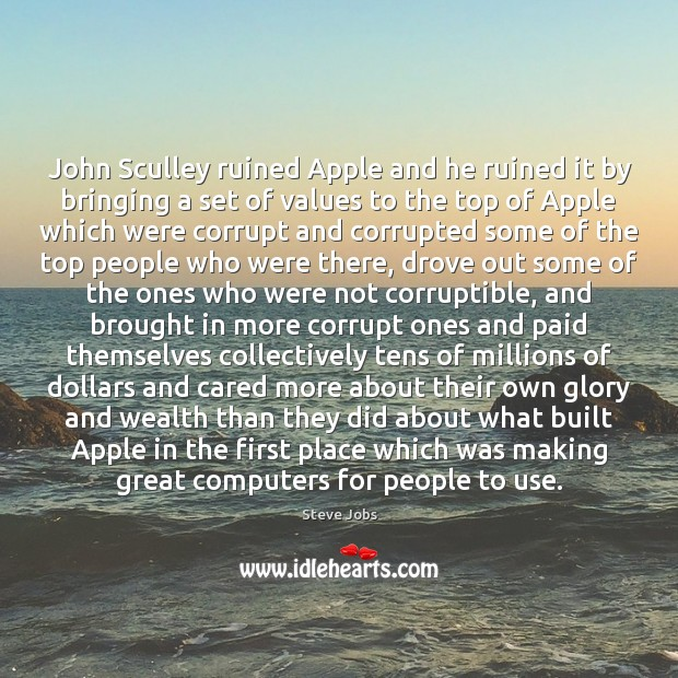 Image, John Sculley ruined Apple and he ruined it by bringing a set