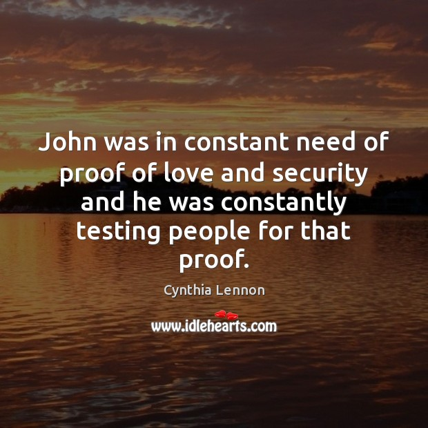John was in constant need of proof of love and security and Image