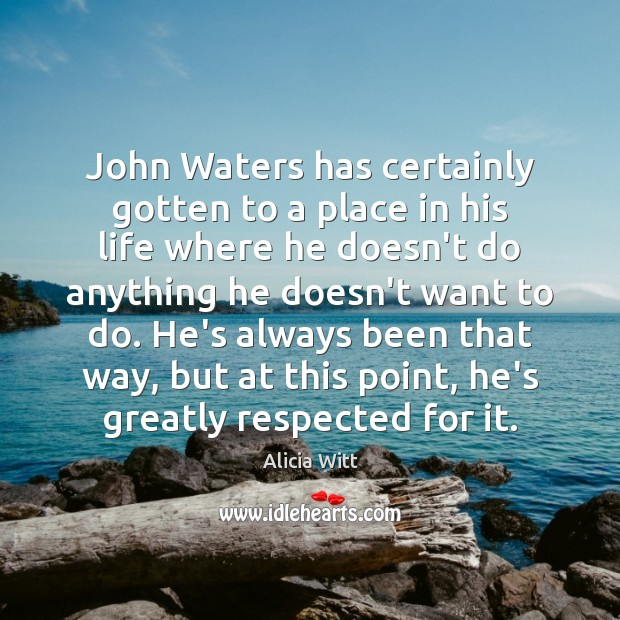 Image, John Waters has certainly gotten to a place in his life where