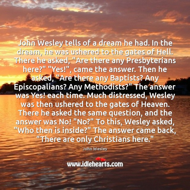 John Wesley tells of a dream he had. In the dream, he John Wesley Picture Quote