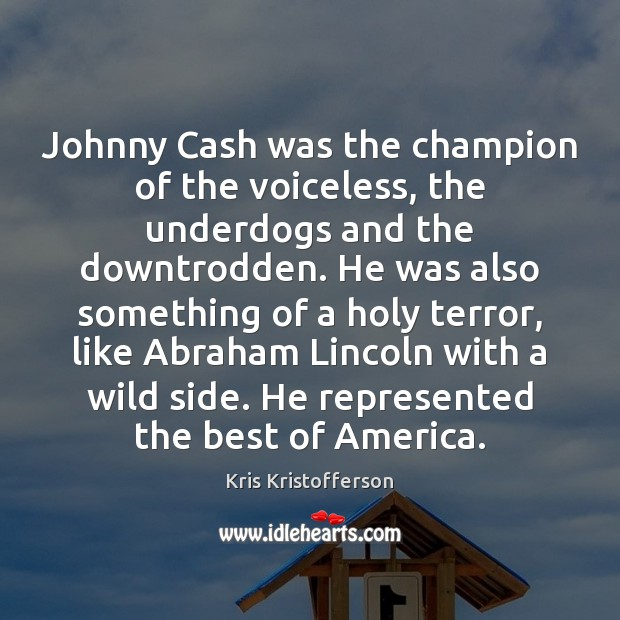 Johnny Cash was the champion of the voiceless, the underdogs and the Image