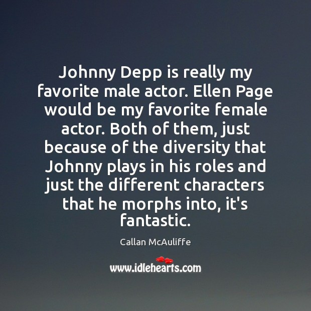 Image, Johnny Depp is really my favorite male actor. Ellen Page would be