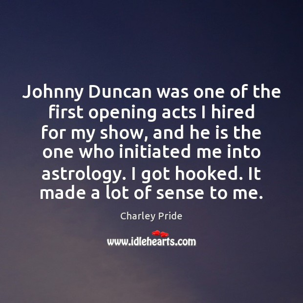 Image, Johnny Duncan was one of the first opening acts I hired for