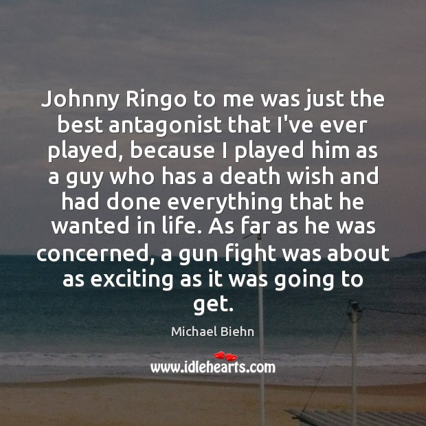 Johnny Ringo to me was just the best antagonist that I've ever Image