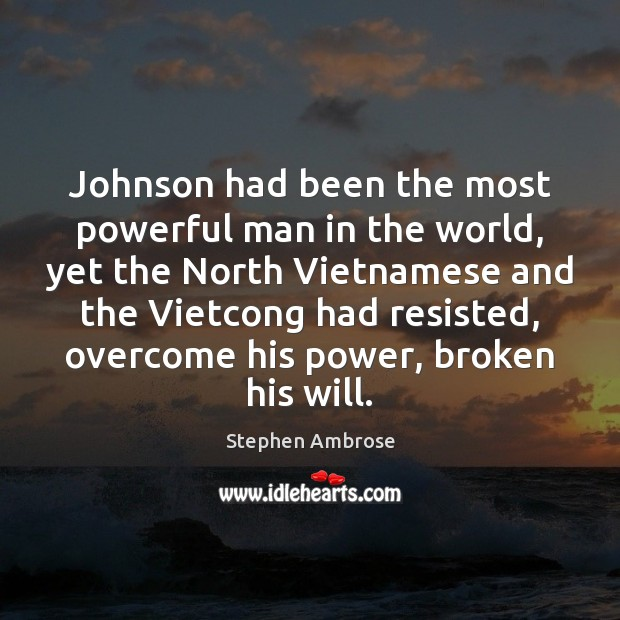 Johnson had been the most powerful man in the world, yet the Image
