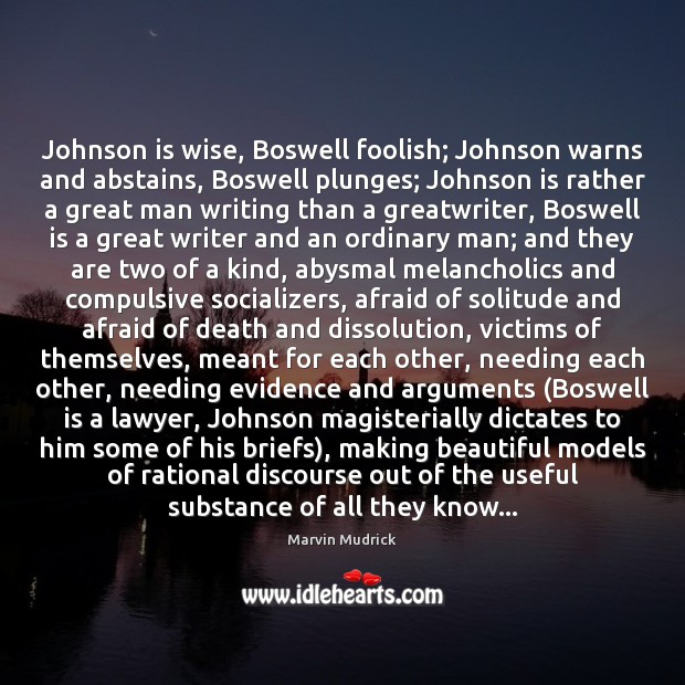 Image, Johnson is wise, Boswell foolish; Johnson warns and abstains, Boswell plunges; Johnson