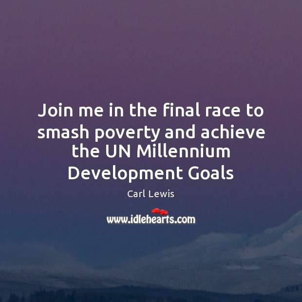 Image, Join me in the final race to smash poverty and achieve the UN Millennium Development Goals
