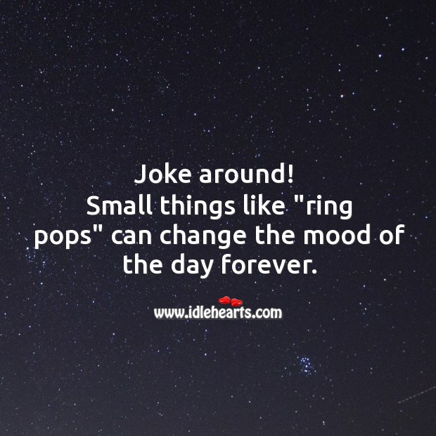 Image, Joke around! small things can change the mood of the day forever.
