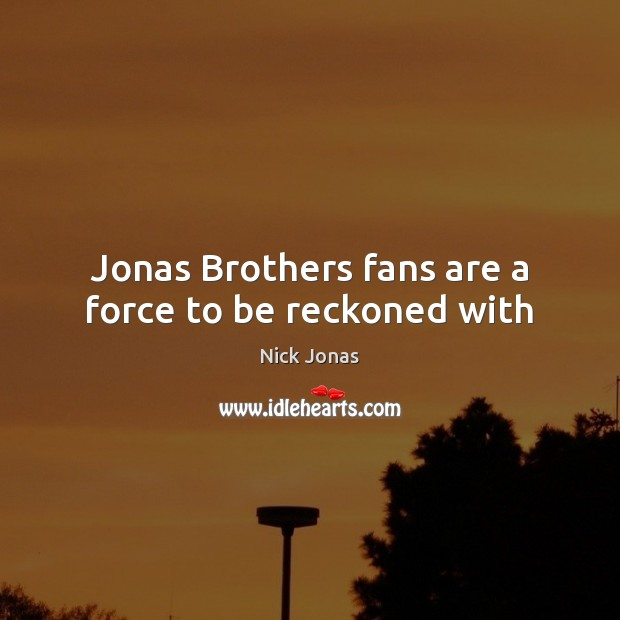 Image, Jonas Brothers fans are a force to be reckoned with