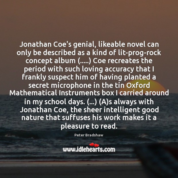 Jonathan Coe's genial, likeable novel can only be described as a kind Image