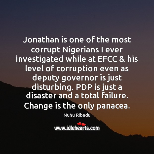 Jonathan is one of the most corrupt Nigerians I ever investigated while Image