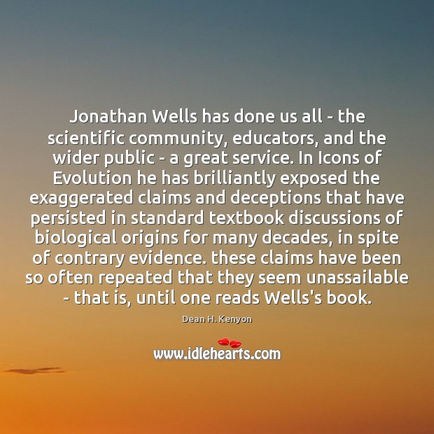 Jonathan Wells has done us all – the scientific community, educators, and Image