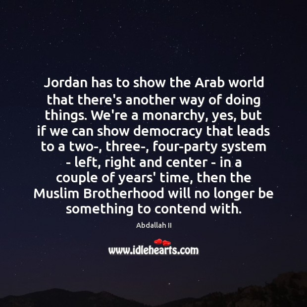 Image, Jordan has to show the Arab world that there's another way of
