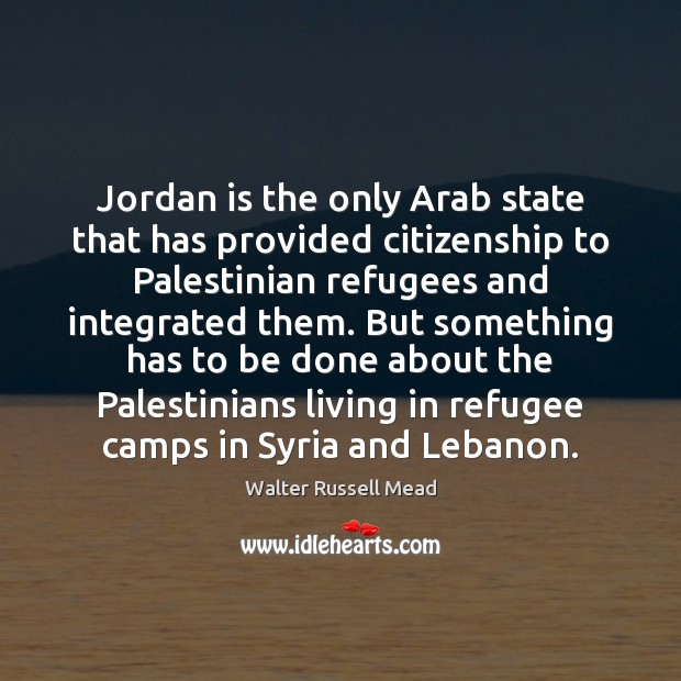 Jordan is the only Arab state that has provided citizenship to Palestinian Image