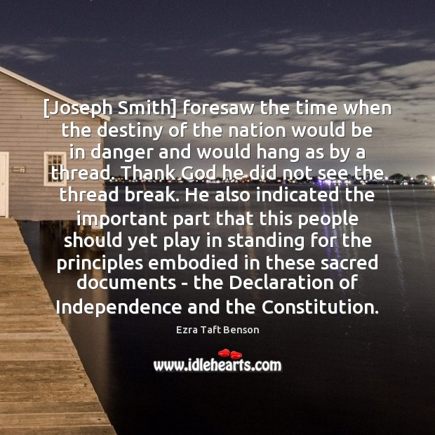 [Joseph Smith] foresaw the time when the destiny of the nation would Image