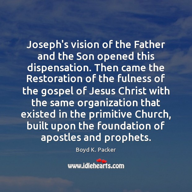Image, Joseph's vision of the Father and the Son opened this dispensation. Then