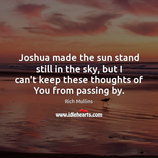 Joshua made the sun stand still in the sky, but I can't Image