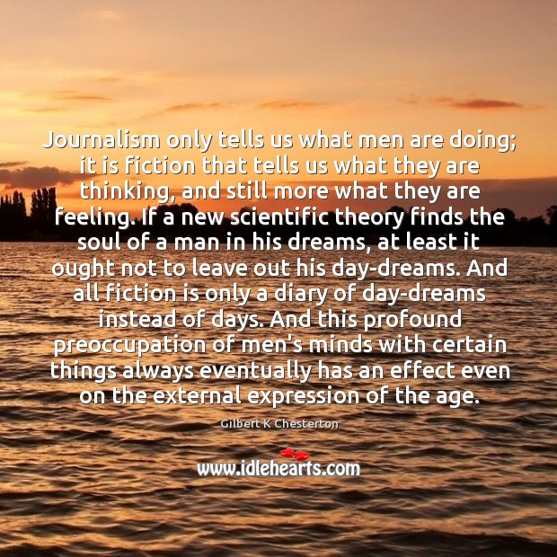 Journalism only tells us what men are doing; it is fiction that Image