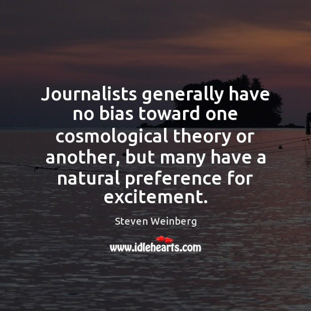 Image, Journalists generally have no bias toward one cosmological theory or another, but