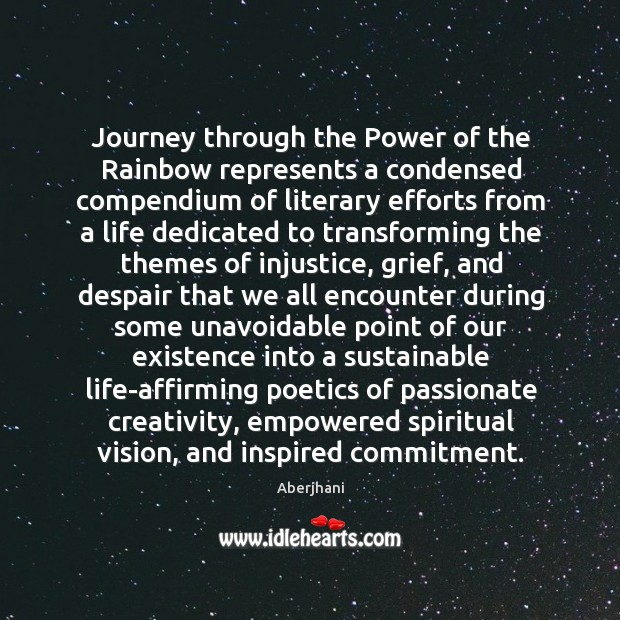 Image, Journey through the Power of the Rainbow represents a condensed compendium of