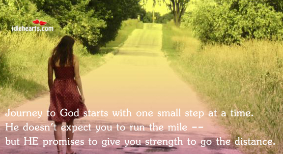 Journey To God Starts With One Small Step