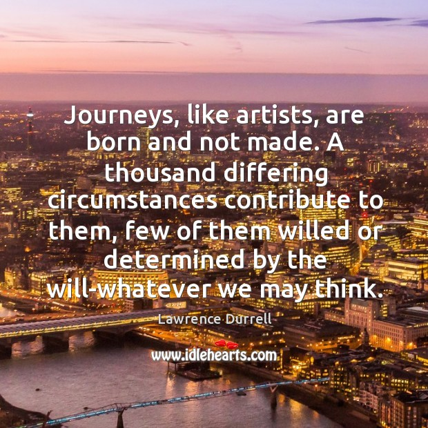 Journeys, like artists, are born and not made. Image