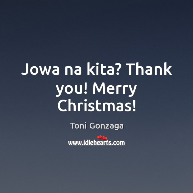 Image, Jowa na kita? Thank you! Merry Christmas!