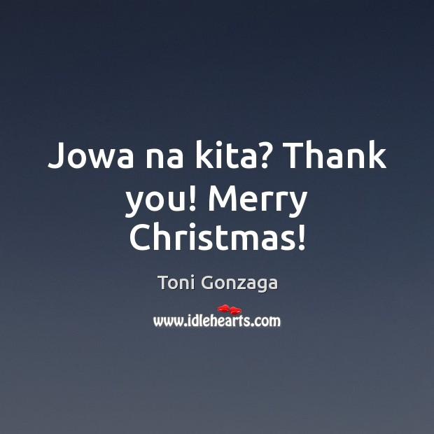 Jowa na kita? Thank you! Merry Christmas! Christmas Quotes Image
