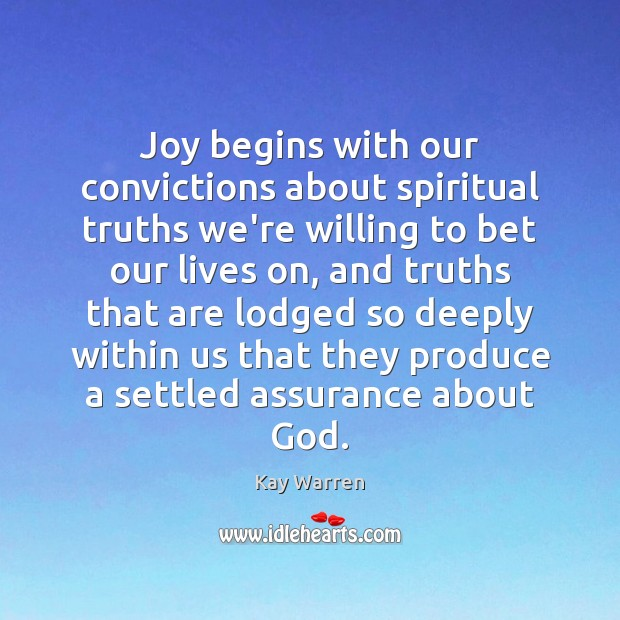 Joy begins with our convictions about spiritual truths we're willing to bet Image