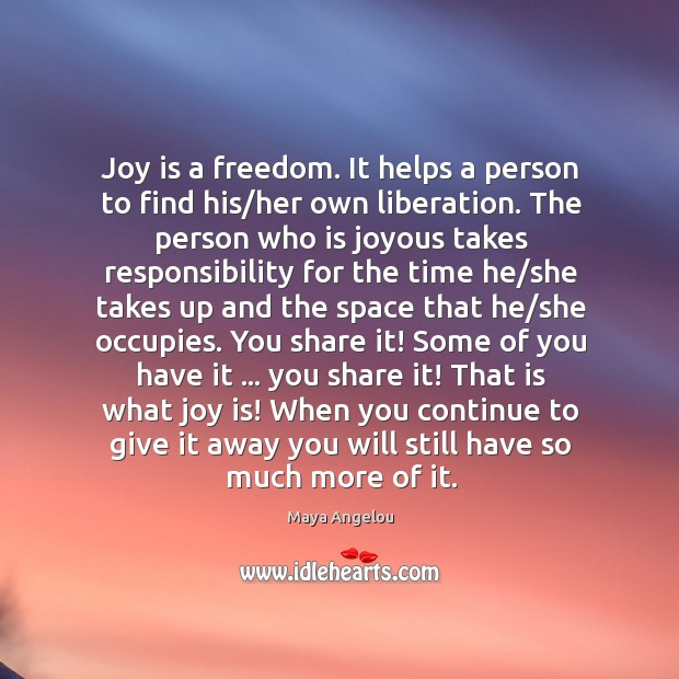 Image, Joy is a freedom. It helps a person to find his/her