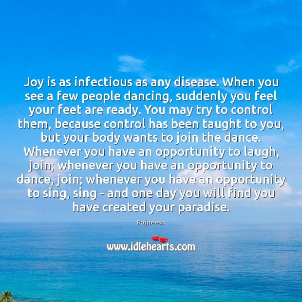 Joy is as infectious as any disease. When you see a few Image