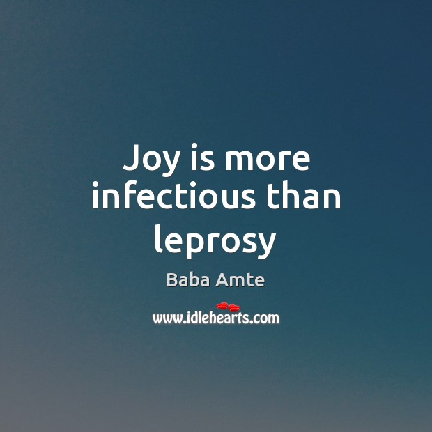 Image, Joy is more infectious than leprosy