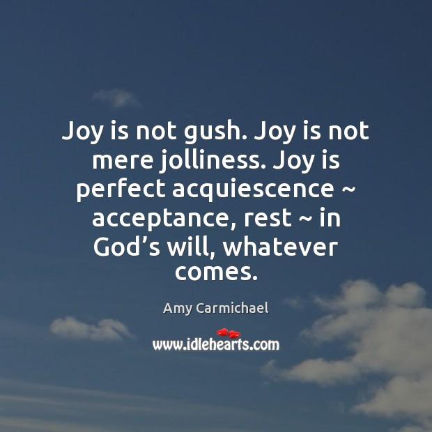 Image, Joy is not gush. Joy is not mere jolliness. Joy is perfect