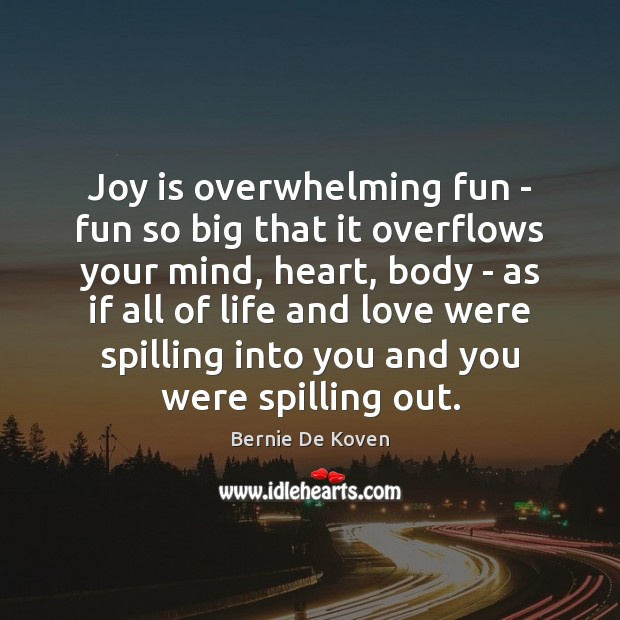 Image, Joy is overwhelming fun – fun so big that it overflows your