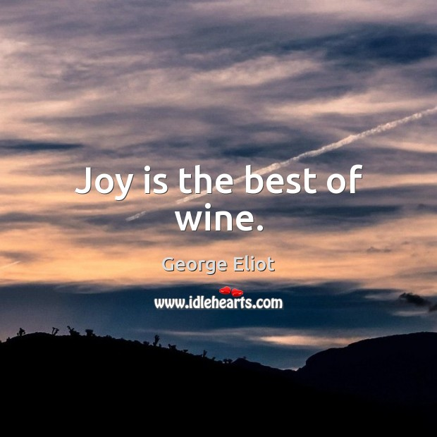 Image, Joy is the best of wine.